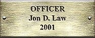 Officer Jon D. Law 2001