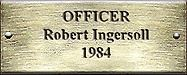 Officer Rober Ingersoll 1984
