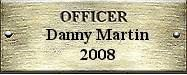 Officer Danny Martin 2008