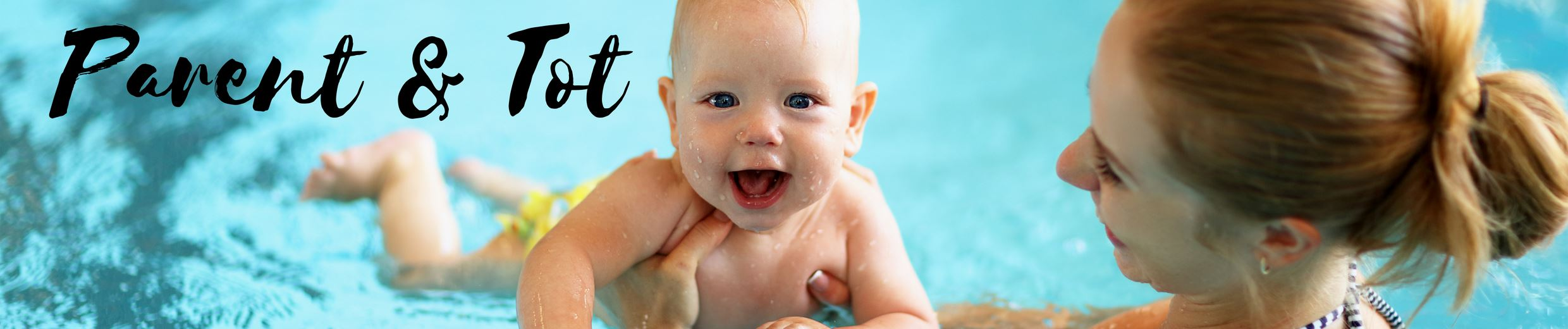 """Parent and Tot Swim Lesson""  banner with image of baby in pool"