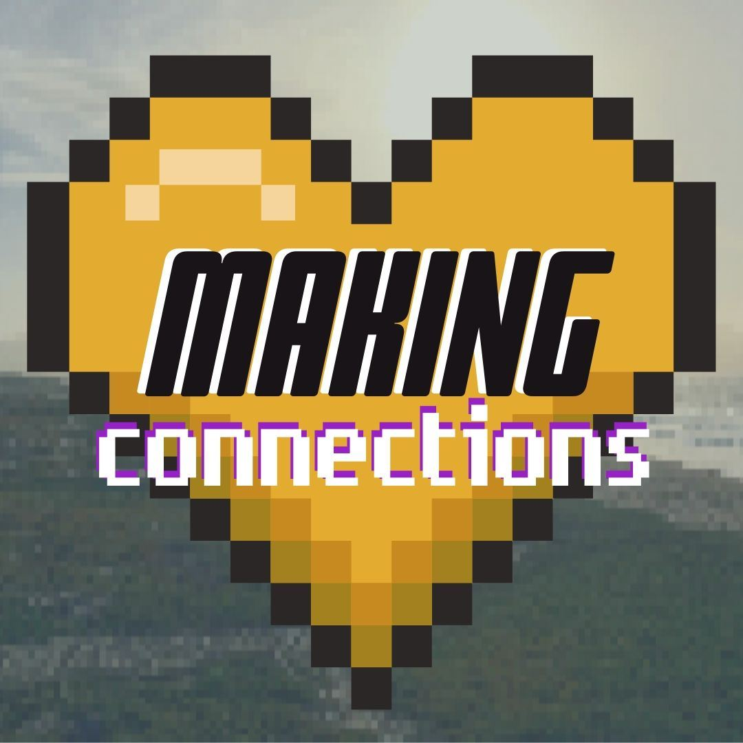 """Making Connections"""