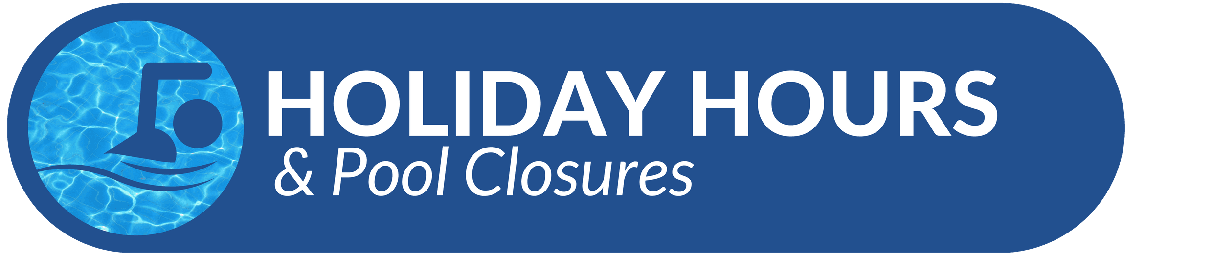 """Holiday Hours and Pool Closures"" banner"
